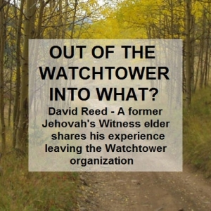 Out of the Watchtower into What?