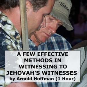 A Few Effective Methods in Witnessing to Jehovah's Witnesses